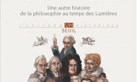 Utiliser le livre de S Van Damme  «A toutes voiles vers la vérité : une autre histoire de la philosophie au temps des Lumières».